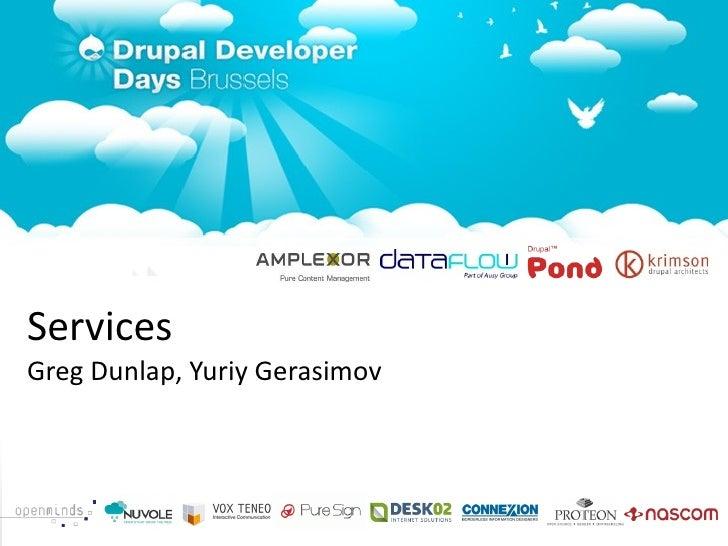 <ul>Services </ul>Greg Dunlap, Yuriy Gerasimov