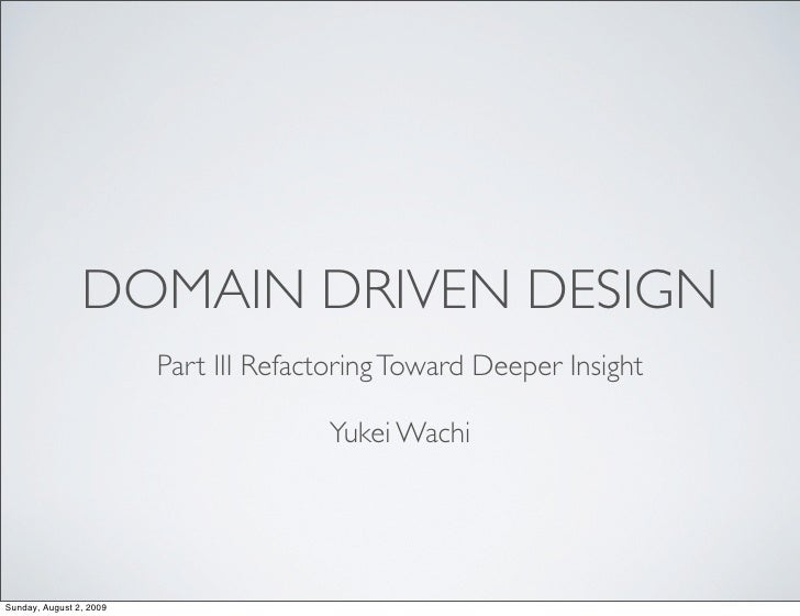 DOMAIN DRIVEN DESIGN                          Part III Refactoring Toward Deeper Insight                                  ...