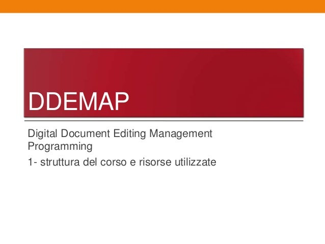 DDEMAPDigital Document Editing ManagementProgramming1- struttura del corso e risorse utilizzate