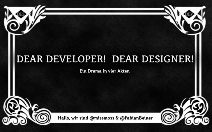 Dear Developer! Dear Designer!