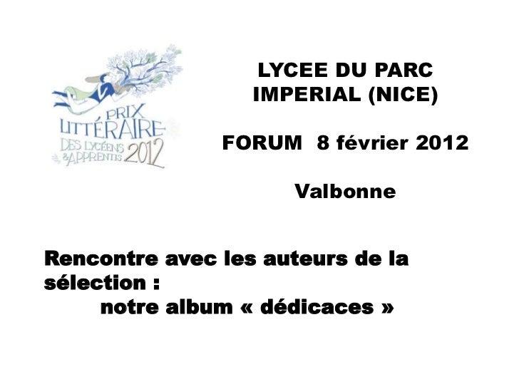 LYCEE DU PARC                  IMPERIAL (NICE)               FORUM 8 février 2012                     ValbonneRencontre av...