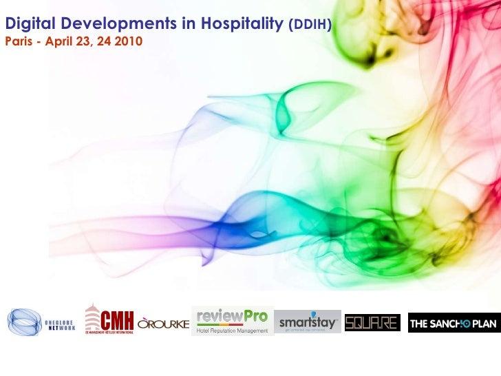 Digital Developments in Hospitality  (DDIH) Paris - April 23, 24 2010