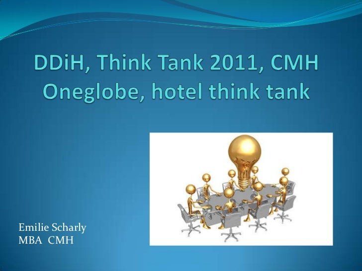 DDiH, Think Tank 2011, CMH Oneglobe, hotel think tank<br />Emilie Scharly<br />MBA  CMH<br />