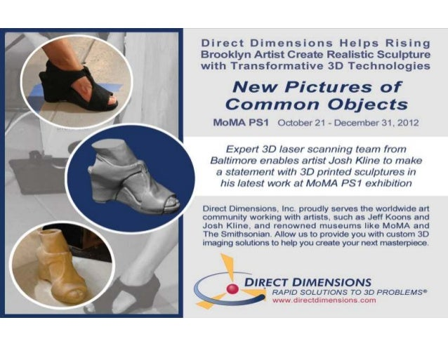 "Answering the Call for 3D ImagingDirect Dimensions, Inc.: Pro-Bono work with Artist Josh Kline for""New Pictures of Common ..."