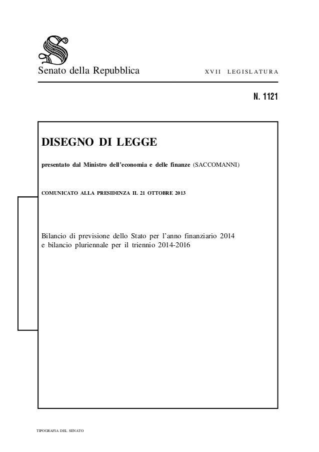 Senato della Repubblica  XVII  LEGISLATURA  N. 1121  DISEGNO DI LEGGE presentato dal Ministro dell'economia e delle finanz...