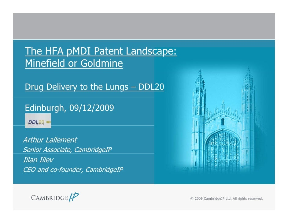 The HFA pMDI Patent Landscape: Minefield or Goldmine  Drug Delivery to the Lungs – DDL20  Edinburgh, 09/12/2009   Arthur L...