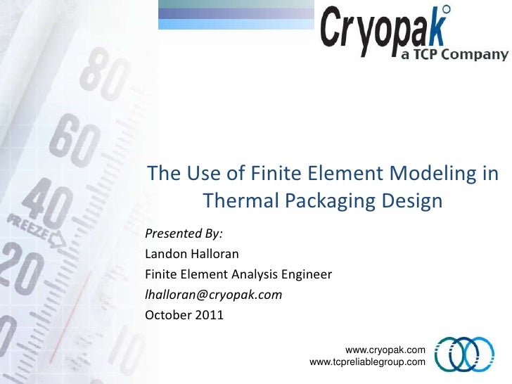 The use of finite element modeling in thermal packaging design for Finite elemente modell