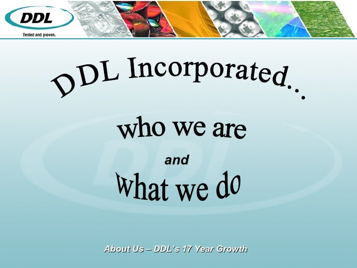DDL Incorporated... who we are  what we do and