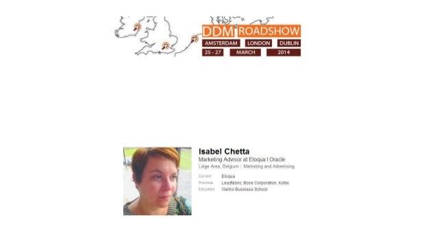 How Modern Marketing Works Isabel Chetta Oracle Eloqua Marketing Advisor 25 March 2014