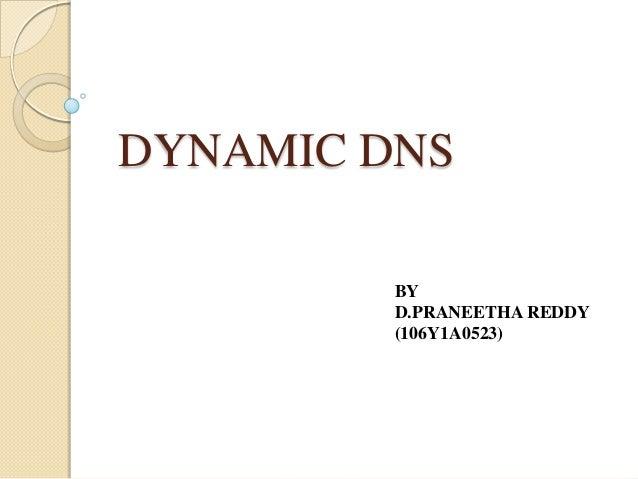 DYNAMIC DNS BY D.PRANEETHA REDDY (106Y1A0523)