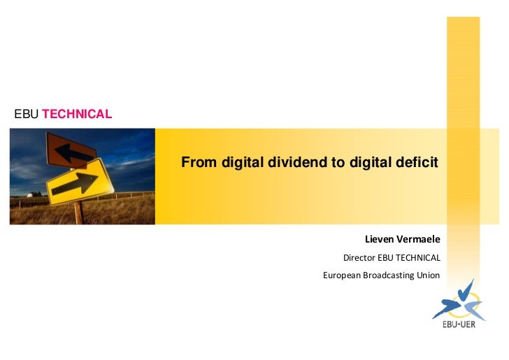 EBU TECHNICAL                    From digital dividend to digital deficit                                                 ...