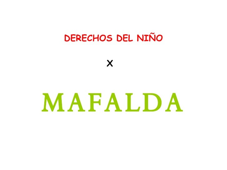DERECHOS DEL NIÑO MAFALDA X
