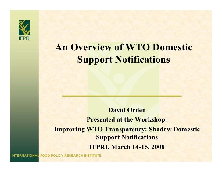 IFPRI                       An Overview of WTO Domestic                          Support Notifications                    ...