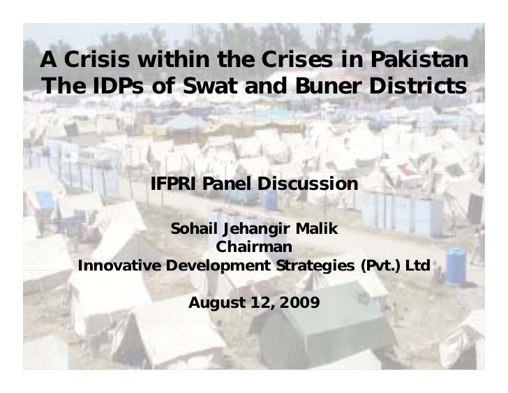 A Crisis within the Crises in Pakistan The IDPs of Swat and Buner Districts                IFPRI Panel Discussion         ...