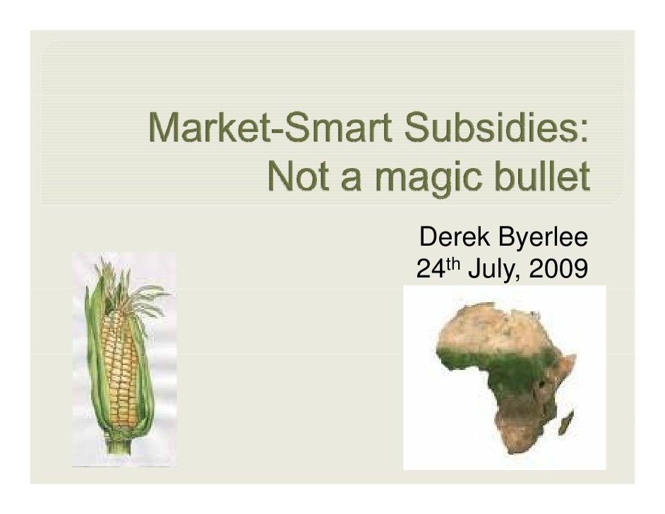 Market-Smart Subsidies: Not a magic bullet