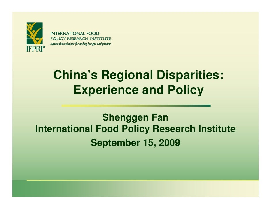 China's Regional Disparities:       Experience and Policy                 Shenggen Fan International Food Policy Research ...