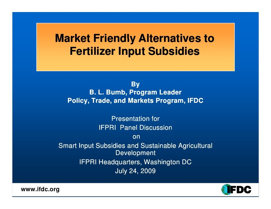Market Friendly Alternatives to             Fertilizer Input Subsidies                                     By             ...