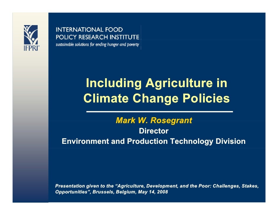 Including Agriculture in            Climate Change P li i            Cli t Ch        Policies                          Mar...