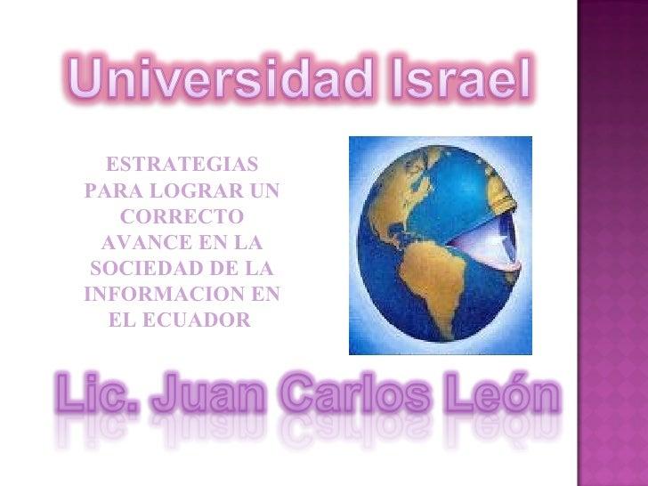 ESTRATEGIAS PARA LOGRAR UN    CORRECTO   AVANCE EN LA  SOCIEDAD DE LA INFORMACION EN   EL ECUADOR