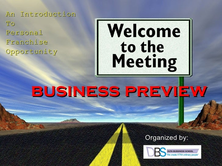 business preview An Introduction To  Personal Franchise Opportunity Organized by: