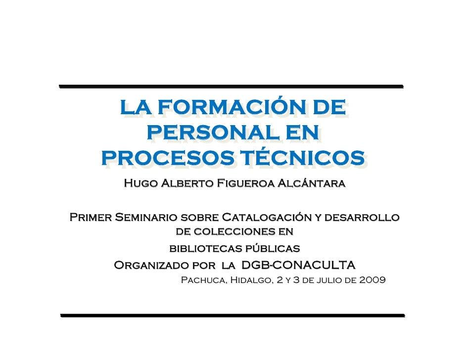 LA FORMACIÓN DE      LA FORMACIÓN DE        PERSONAL EN        PERSONAL EN     PROCESOS TÉCNICOS     PROCESOS TÉCNICOS    ...