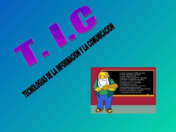 T. I.C TECNOLOGIAS DE LA INFORMACION Y LA COMUNICACION