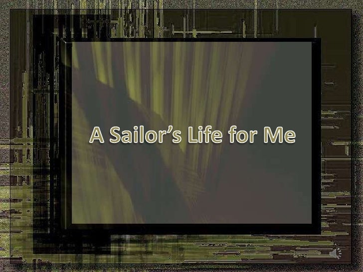 A Sailor's Life for Me<br />