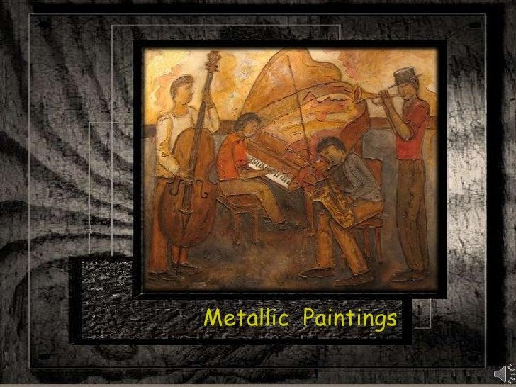 Metallic  Paintings<br />