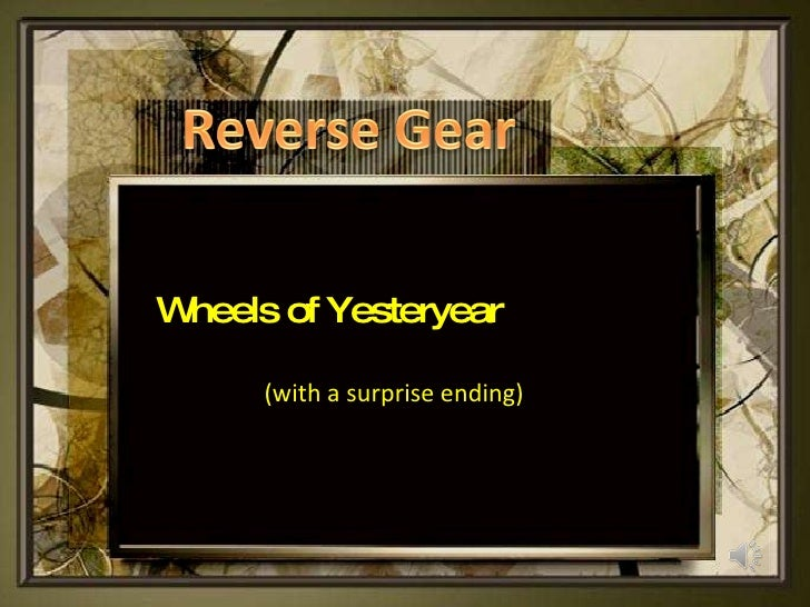 Wheels of Yesteryear (with a surprise ending)
