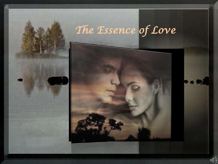 The Essence of Love<br />