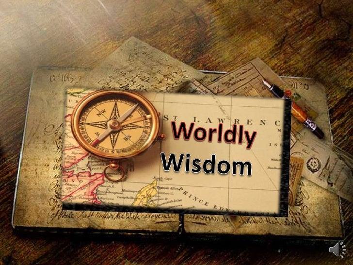 Worldly<br />Wisdom<br />