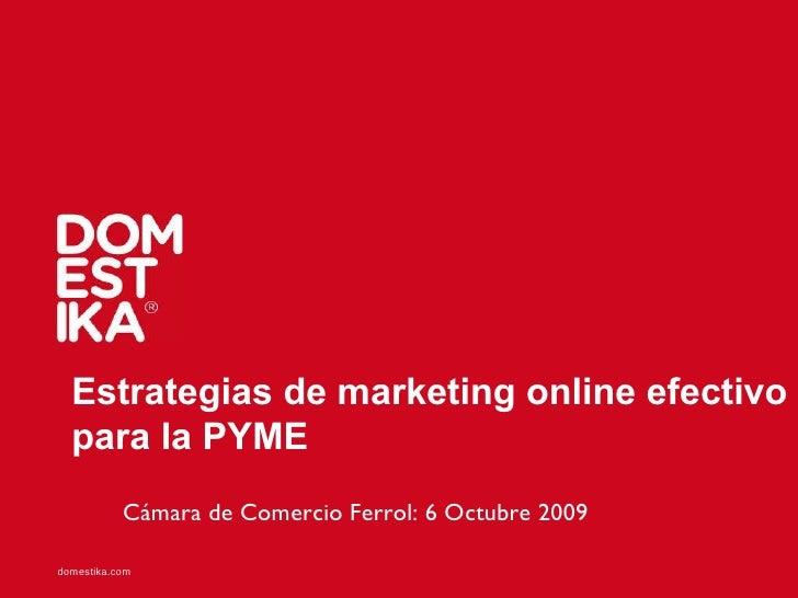 Estrategias de marketing online efectivo para la PYME Cámara de Comercio Ferrol: 6 Octubre 2009