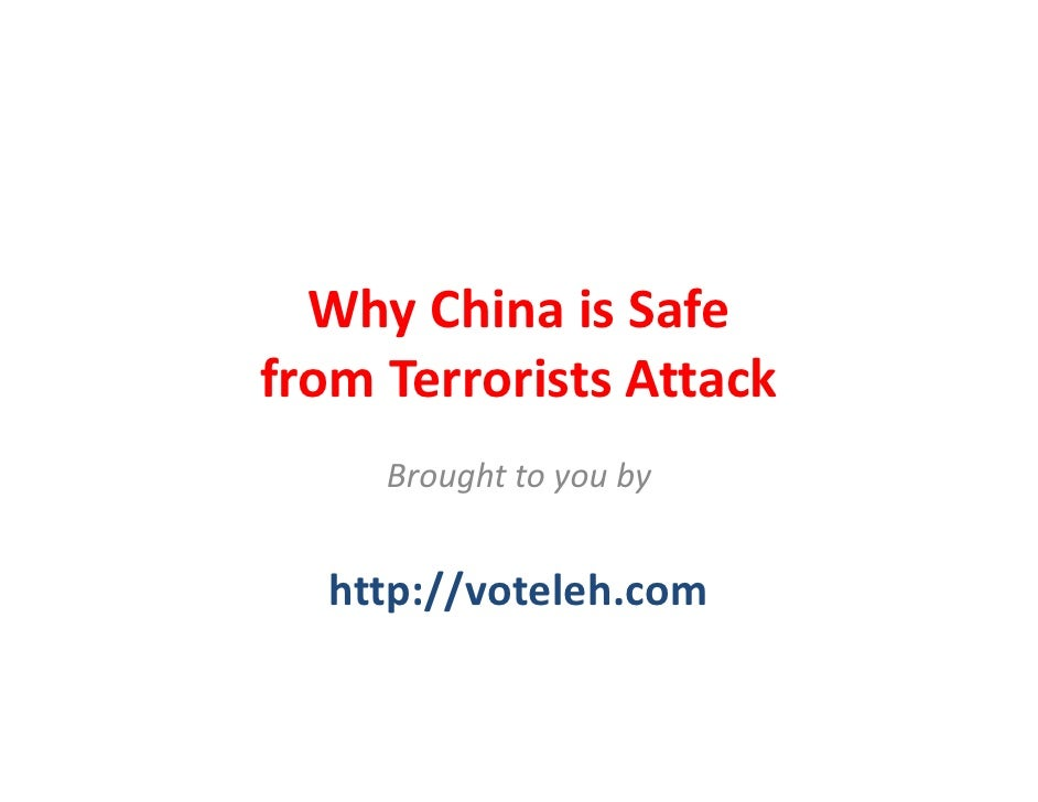 Why China is Safe  from Terrorists Attack      Brought to you by     http://voteleh.com