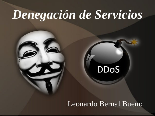Denegación de Servicios         Leonardo Bernal Bueno
