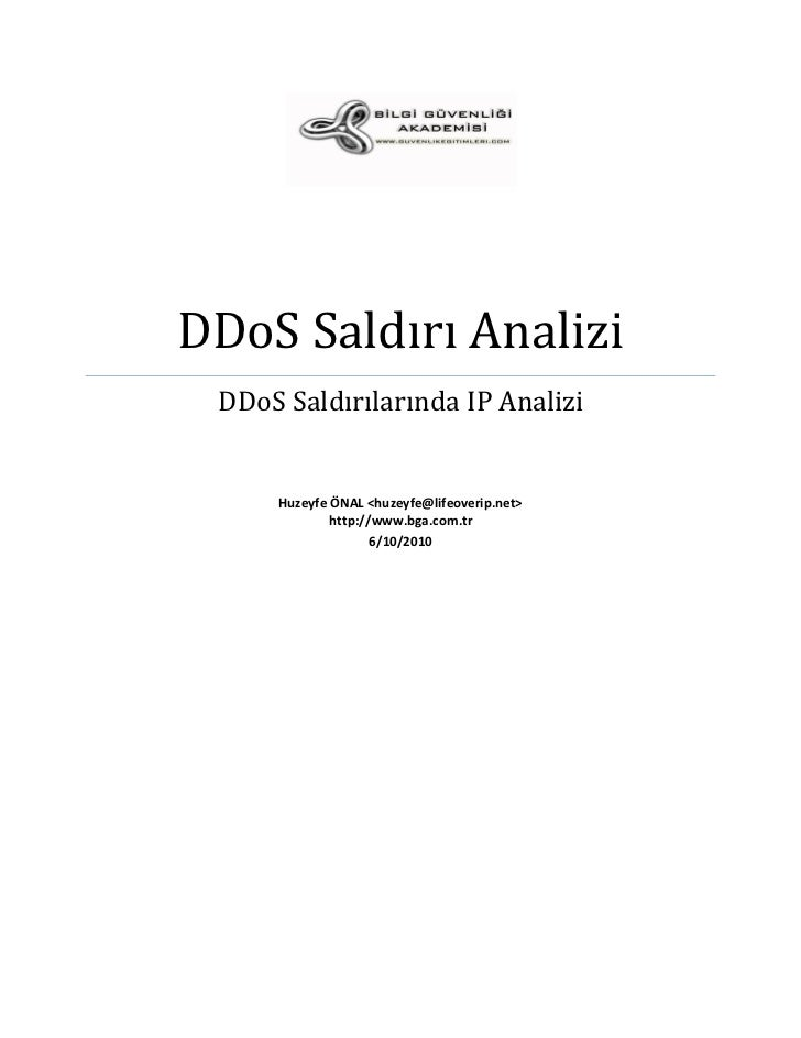 DDoS Saldırı Analizi DDoS Saldırılarında IP Analizi     Huzeyfe ÖNAL <huzeyfe@lifeoverip.net>             http://www.bga.c...