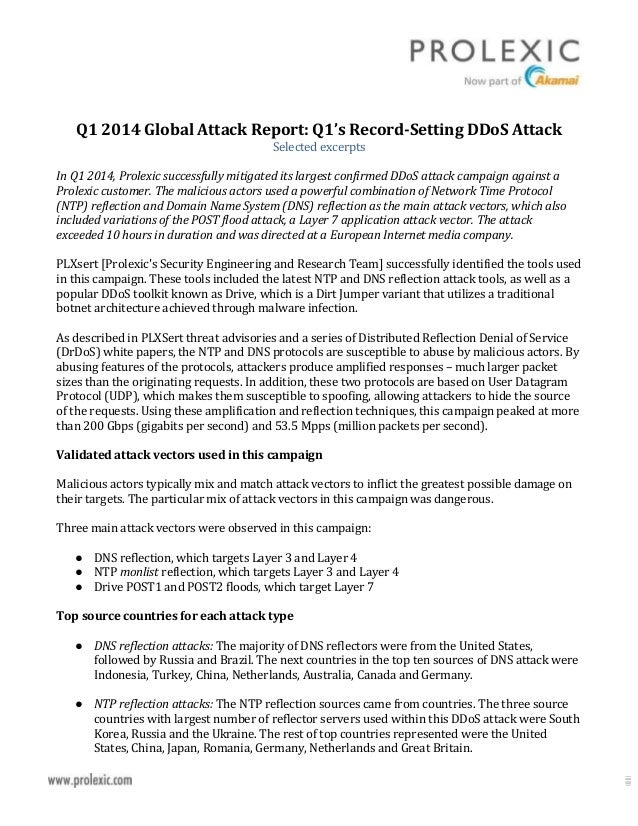 Q1 2014 Global Attack Report: Q1's Record-Setting DDoS Attack Selected excerpts In Q1 2014, Prolexic successfully mitigate...