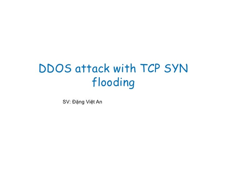 DDOS attack with TCP SYN        flooding   SV: Đặng Việt An