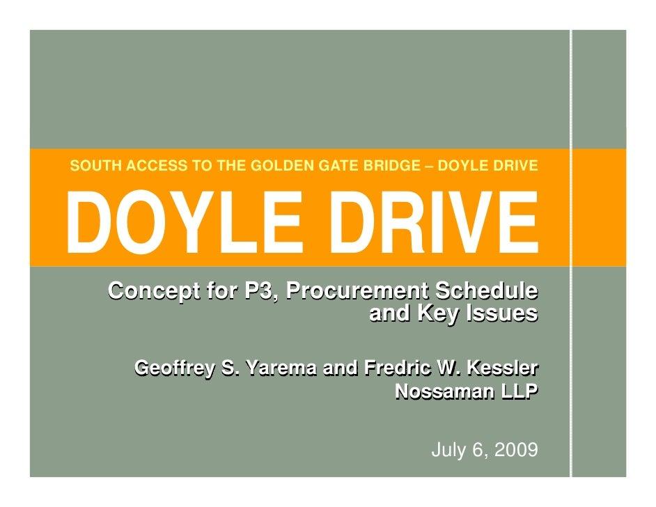 SOUTH ACCESS TO THE GOLDEN GATE BRIDGE – DOYLE DRIVE     DOYLE DRIVE     Concept for P3, Procurement Schedule             ...