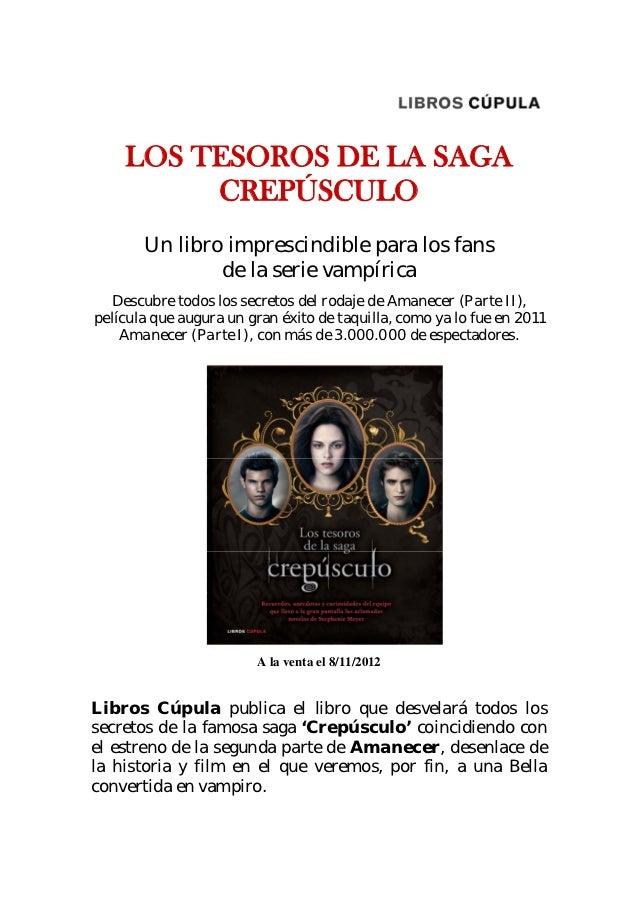 LOS TESOROS DE LA SAGA         CREPÚSCULO       Un libro imprescindible para los fans               de la serie vampírica ...