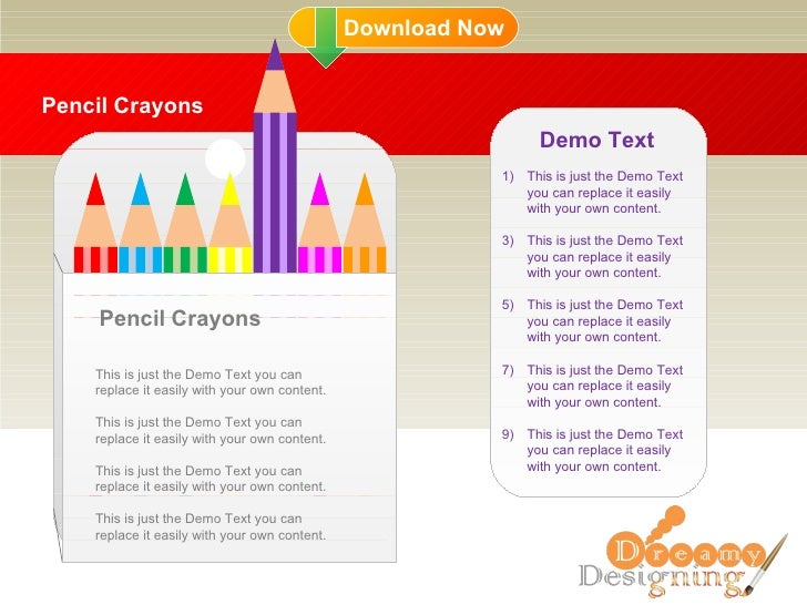 Pencil Crayons Pencil Crayons This is just the Demo Text you can replace it easily with your own content. This is just the...