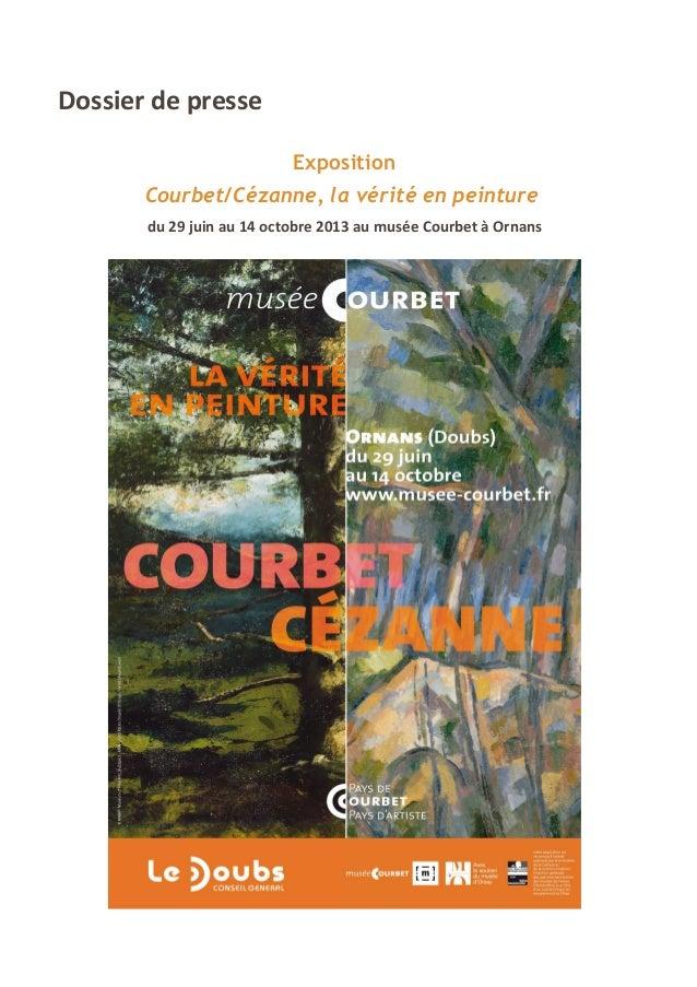 Dossier de presse Exposition Courbet/Cézanne, la vérité en peinture du 29 juin au 14 octobre 2013 au musée Courbet à Ornans