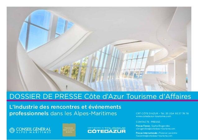 dossier de presse Côte d'Azur Tourisme d'Affaires  L'Industrie des rencontres et événements  professionnels dans les Alpes...