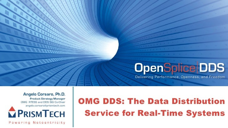 OpenSplice DDS                                             Delivering Performance, Openness, and Freedom     Angelo Corsar...