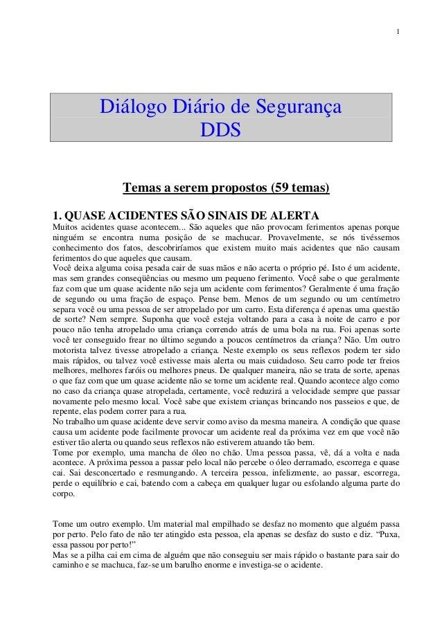 1Diálogo Diário de SegurançaDDSTemas a serem propostos (59 temas)1. QUASE ACIDENTES SÃO SINAIS DE ALERTAMuitos acidentes q...