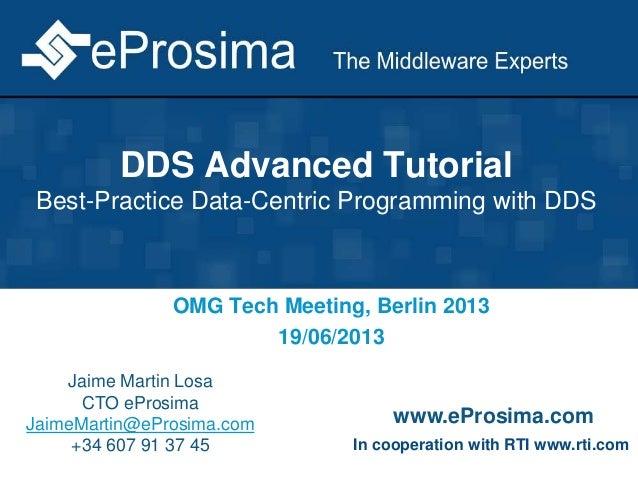 DDS Advanced Tutorial - OMG June 2013 Berlin Meeting