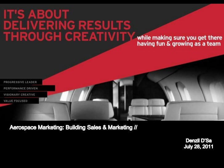 Aerospace Marketing: Building Sales & Marketing //<br />Denzil D'Sa<br />July 28, 2011<br />Denzil D'Sa<br />July 28, 2011...