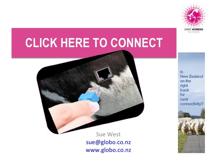 CLICK HERE TO CONNECT Sue West [email_address] www.globo.co.nz