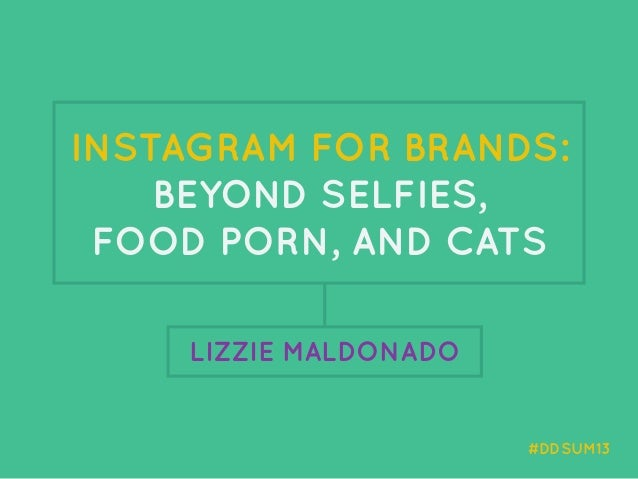 Instagram for Brands: Beyond Selfies, Food Porn, and Cats