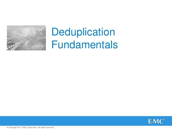 Deduplication Fundamentals<br />