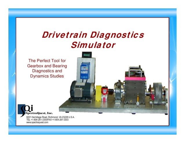 Drivetrain Diagnostics Simulator The Perfect Tool for Gearbox and Bearing Diagnostics and Dynamics Studies